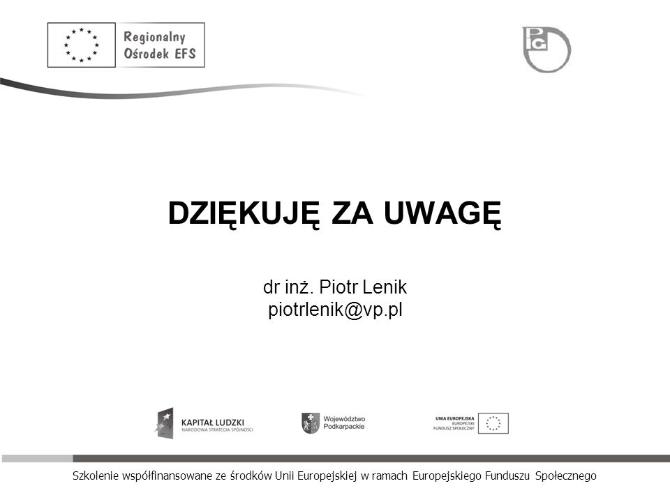 DZIĘKUJĘ ZA UWAGĘ dr inż. Piotr Lenik piotrlenik@vp.pl
