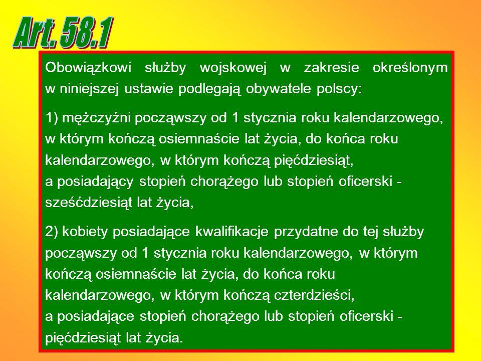 Art. 58.1 Obowiązkowi służby wojskowej w zakresie określonym w niniejszej ustawie podlegają obywatele polscy:
