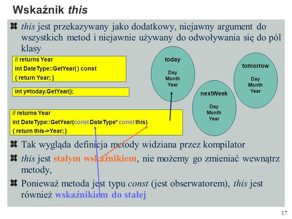 Wskaźnik this this jest przekazywany jako dodatkowy, niejawny argument do wszystkich metod i niejawnie używany do odwoływania się do pól klasy.