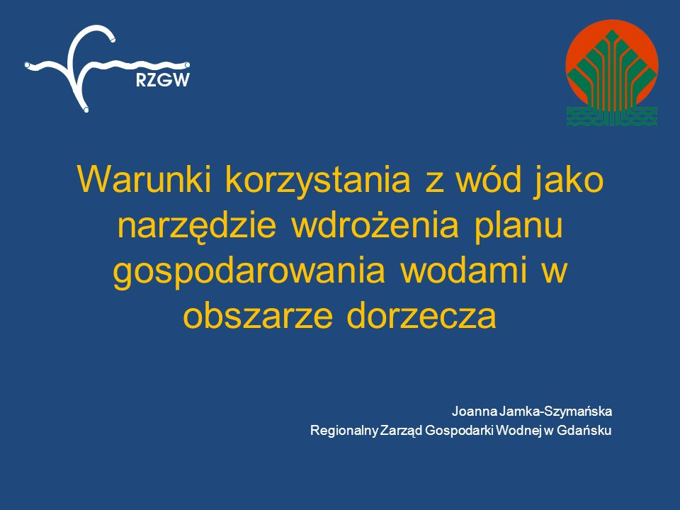 Joanna Jamka-Szymańska Regionalny Zarząd Gospodarki Wodnej w Gdańsku