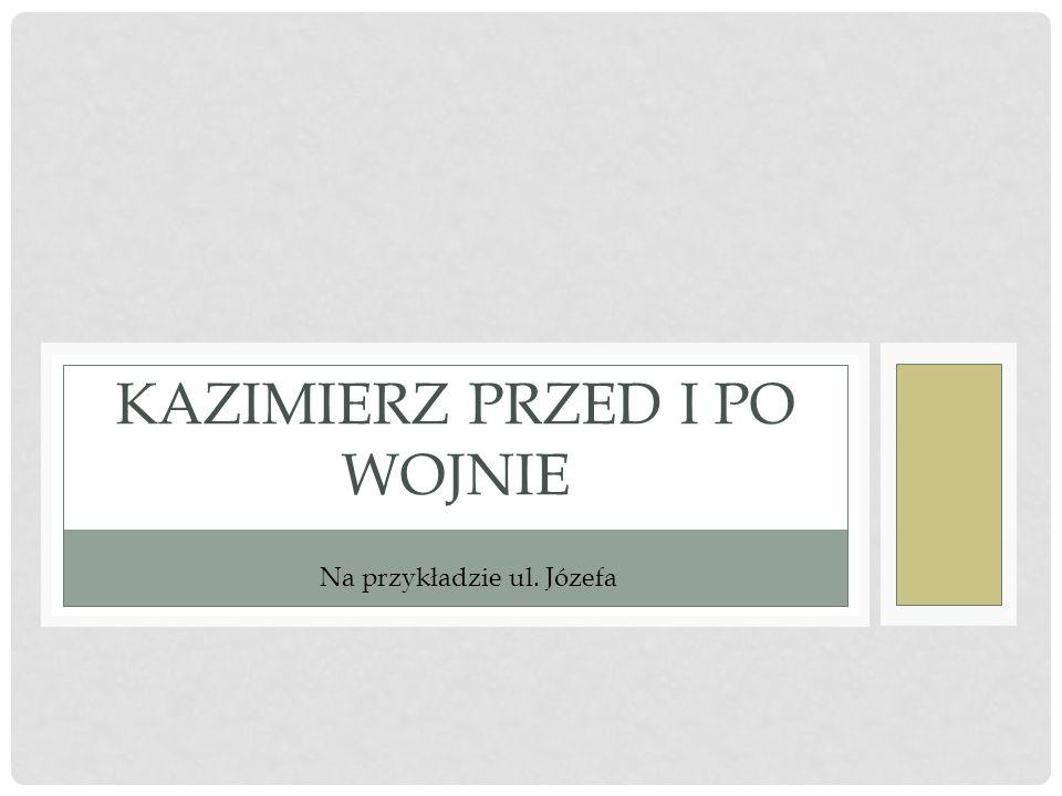 Kazimierz przed i Po wojnie