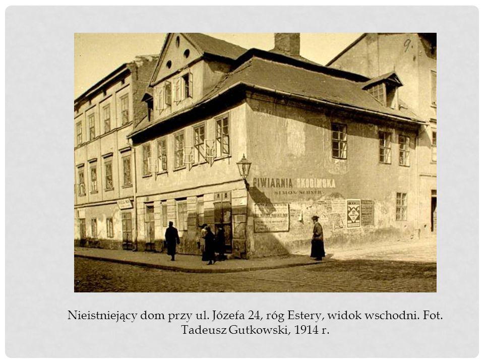 Nieistniejący dom przy ul. Józefa 24, róg Estery, widok wschodni. Fot