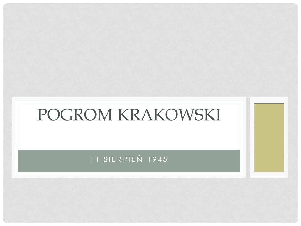 Pogrom krakowski 11 sierpień 1945