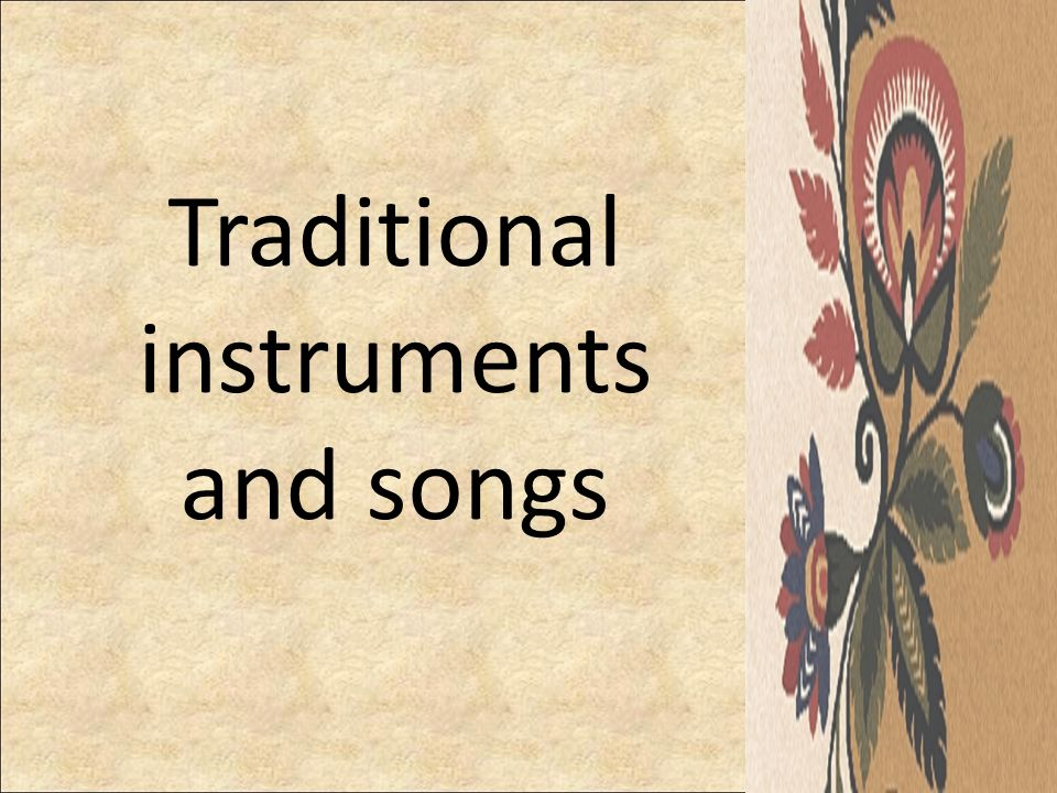 Traditional instruments and songs