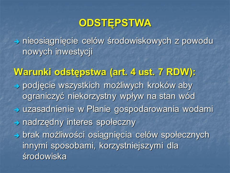 ODSTĘPSTWA Warunki odstępstwa (art. 4 ust. 7 RDW):