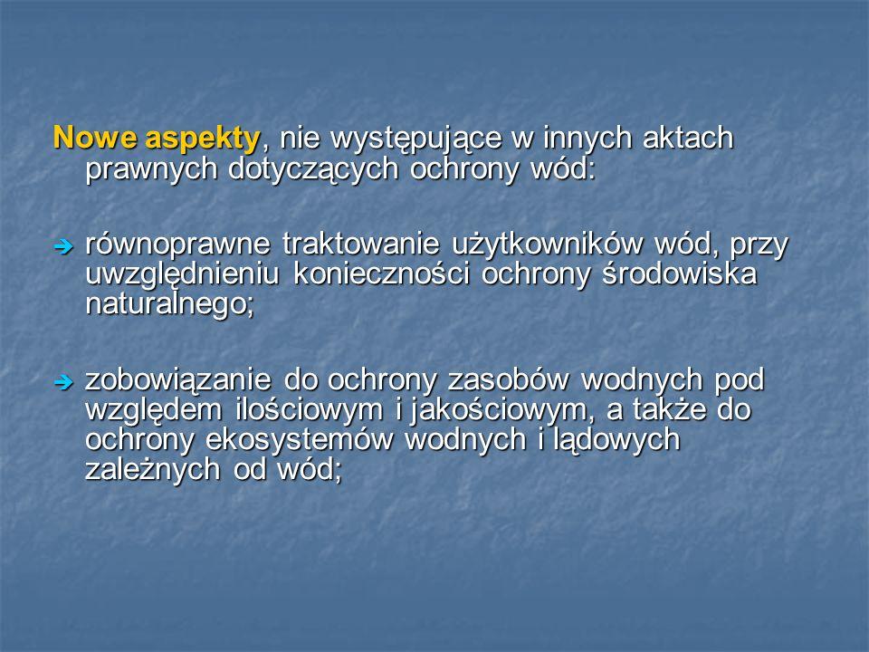 Nowe aspekty, nie występujące w innych aktach prawnych dotyczących ochrony wód: