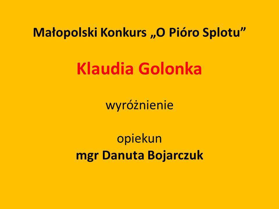 """Małopolski Konkurs """"O Pióro Splotu"""