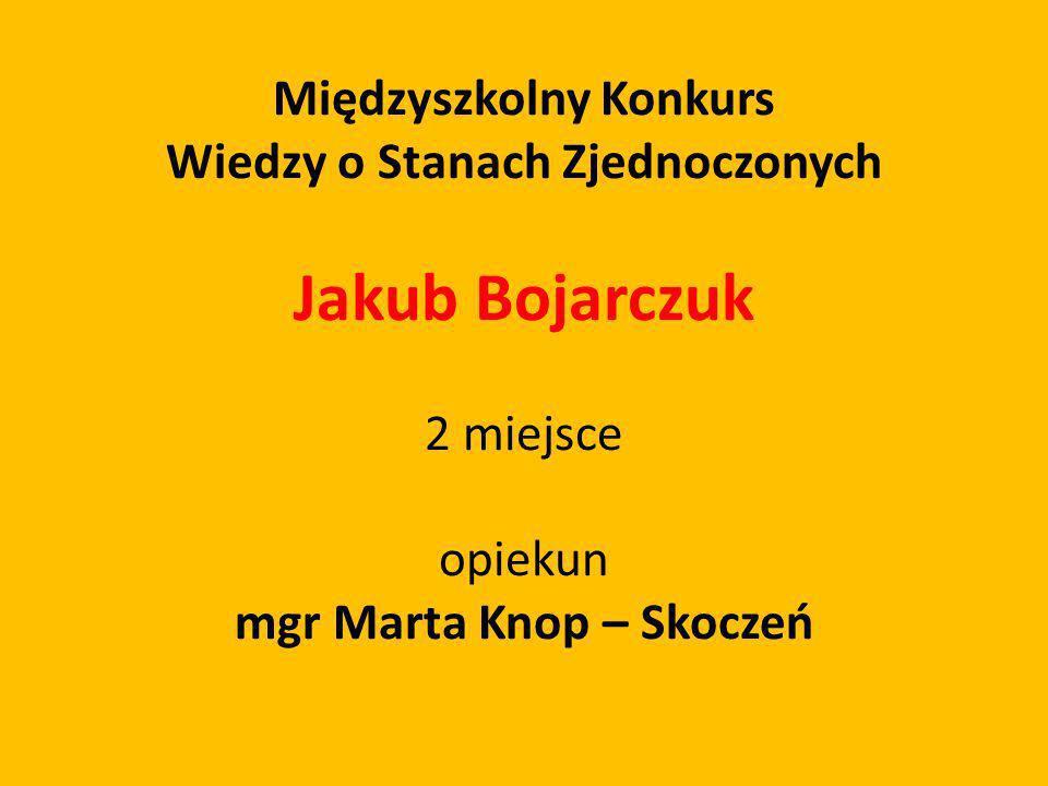 Jakub Bojarczuk Międzyszkolny Konkurs Wiedzy o Stanach Zjednoczonych
