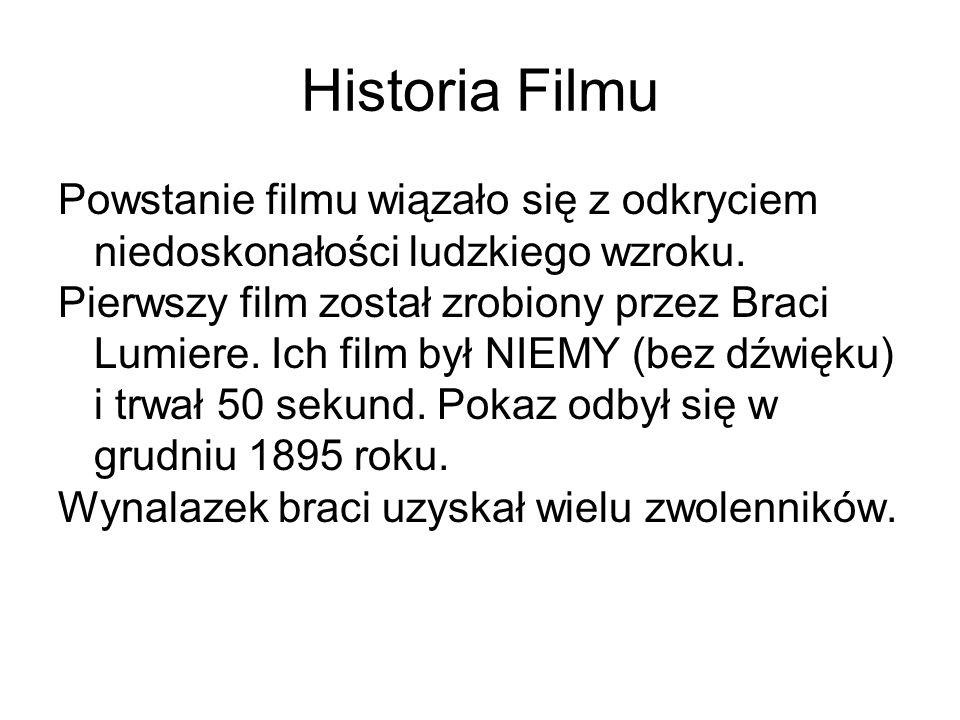 Historia Filmu Powstanie filmu wiązało się z odkryciem niedoskonałości ludzkiego wzroku.