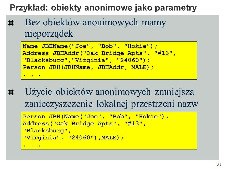 Przykład: obiekty anonimowe jako parametry