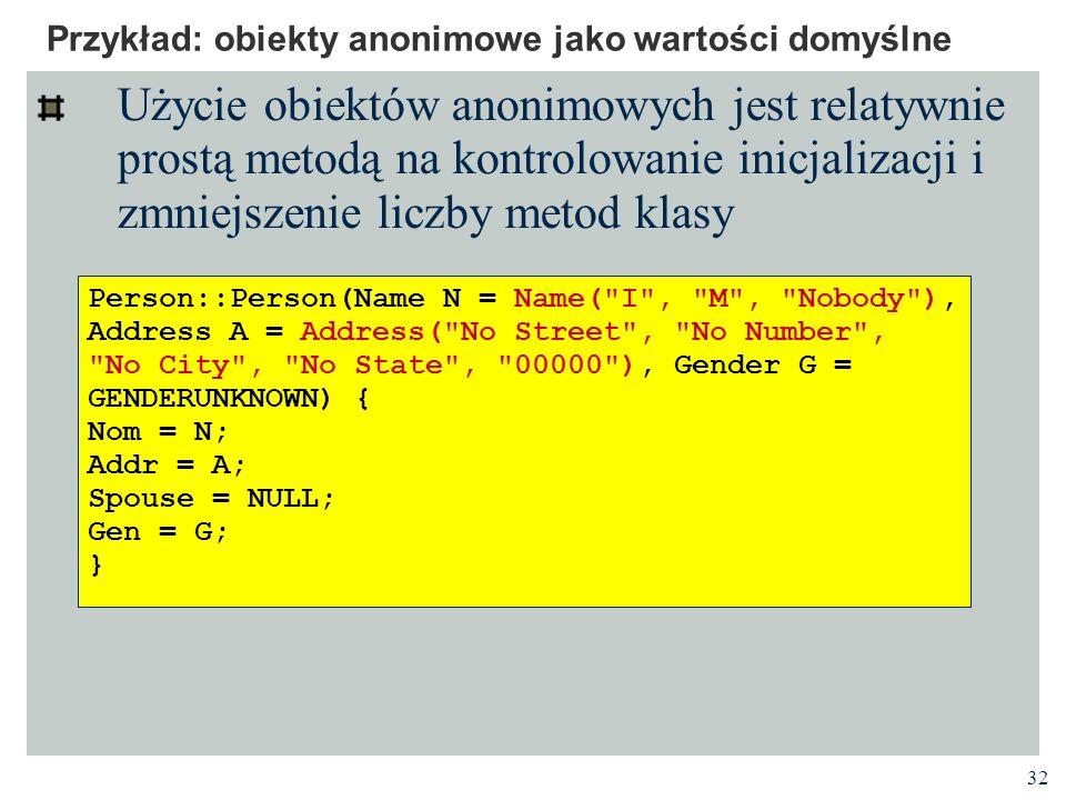 Przykład: obiekty anonimowe jako wartości domyślne