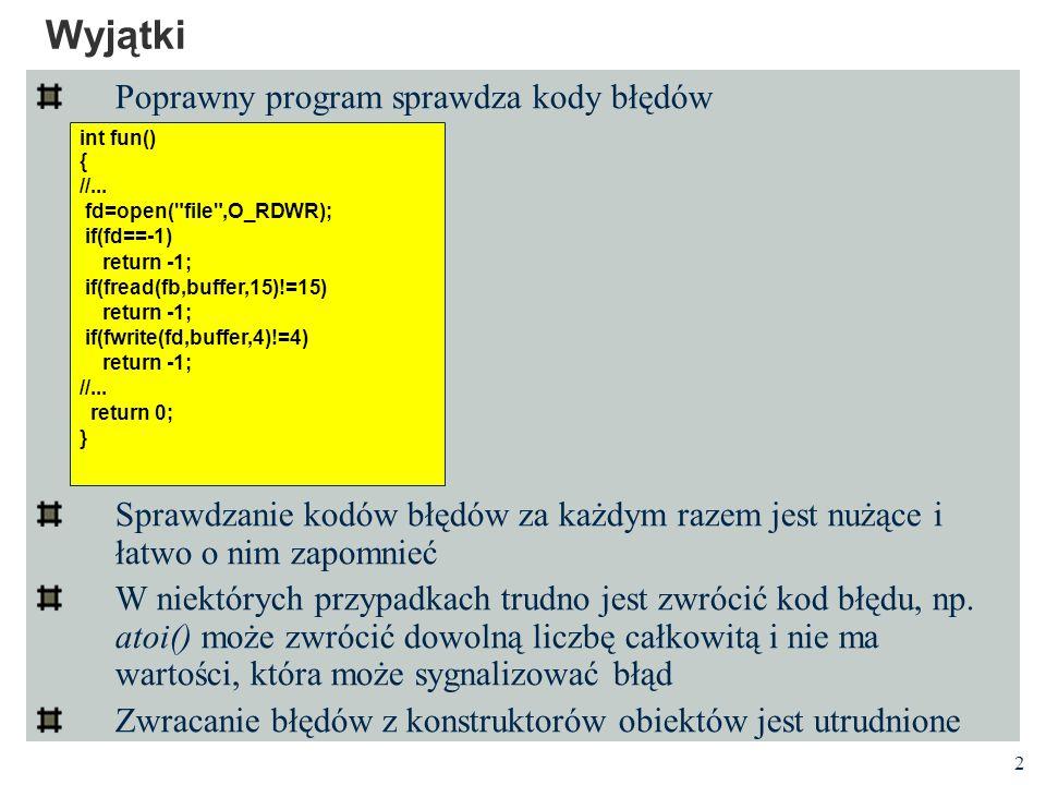 Wyjątki Poprawny program sprawdza kody błędów