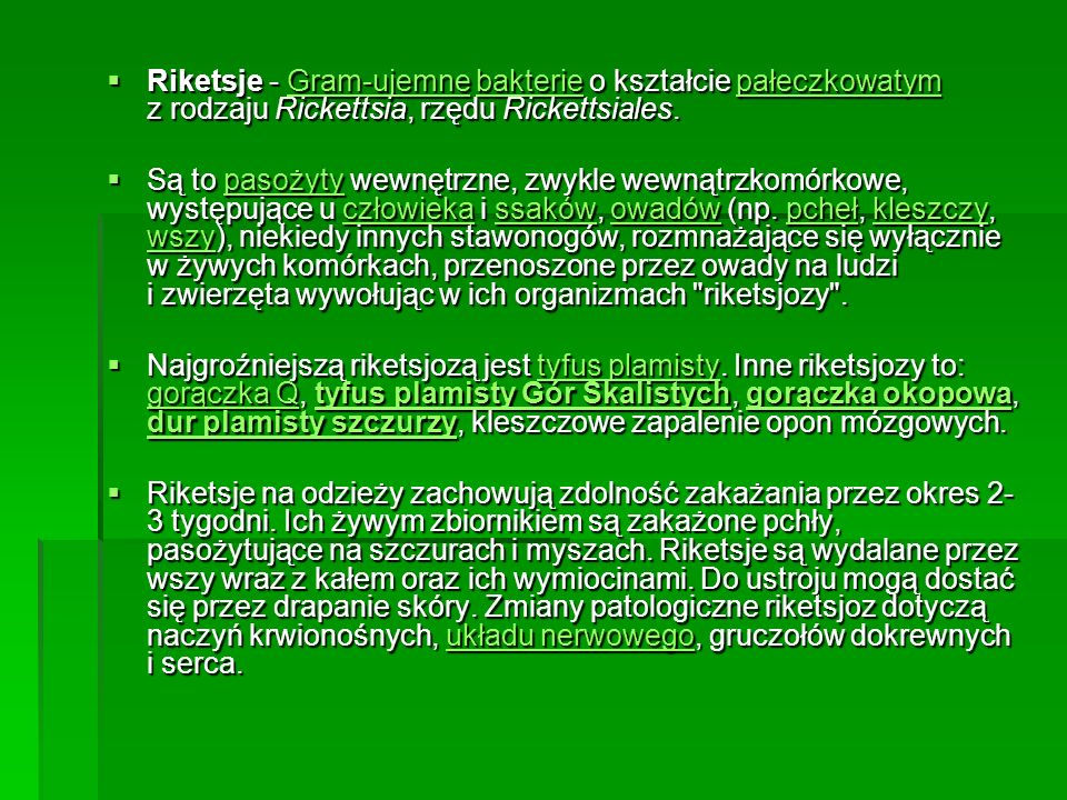 Riketsje - Gram-ujemne bakterie o kształcie pałeczkowatym z rodzaju Rickettsia, rzędu Rickettsiales.