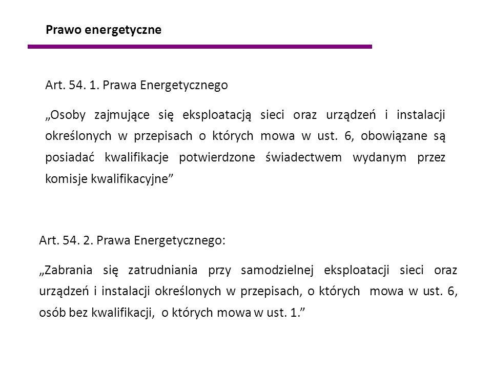 Prawo energetyczne Art. 54. 1. Prawa Energetycznego.