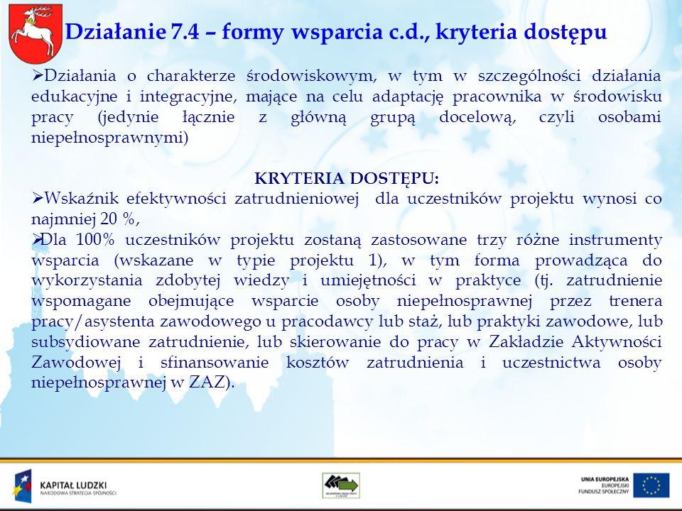 Działanie 7.4 – formy wsparcia c.d., kryteria dostępu