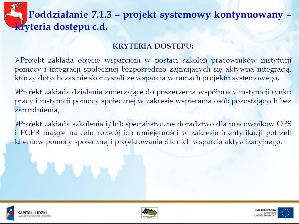 Poddziałanie 7.1.3 – projekt systemowy kontynuowany – kryteria dostępu c.d.