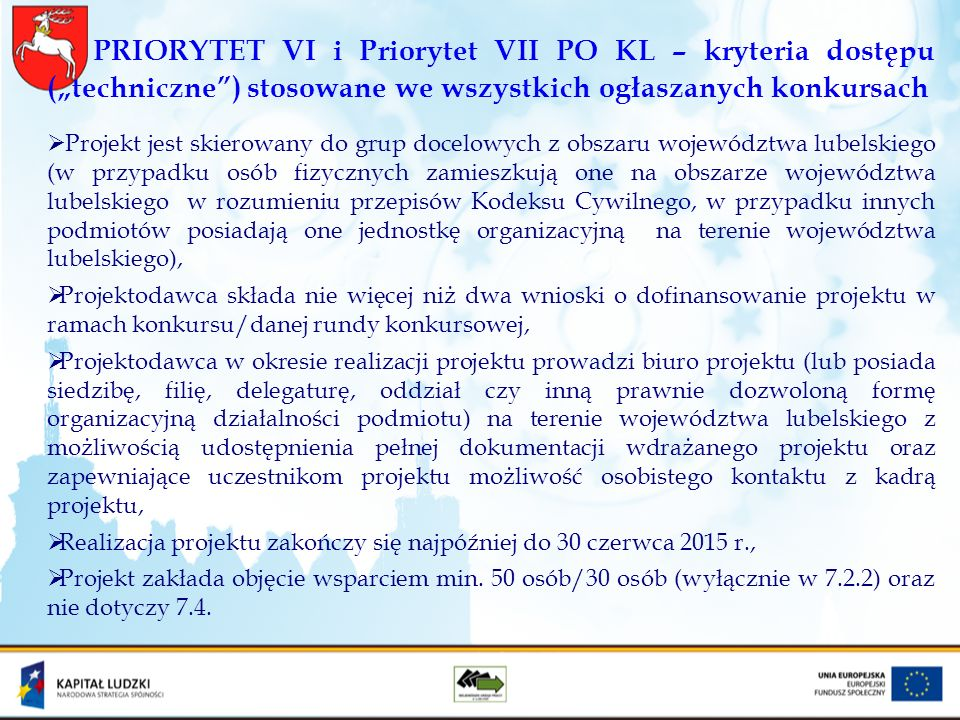 "PRIORYTET VI i Priorytet VII PO KL – kryteria dostępu (""techniczne ) stosowane we wszystkich ogłaszanych konkursach"