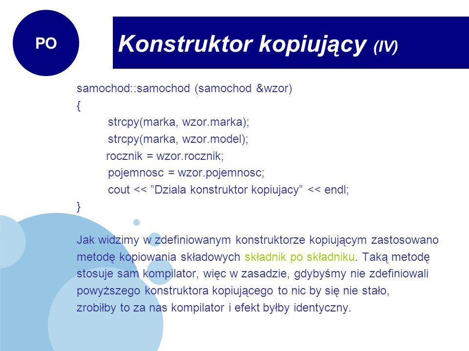 Konstruktor kopiujący (IV)