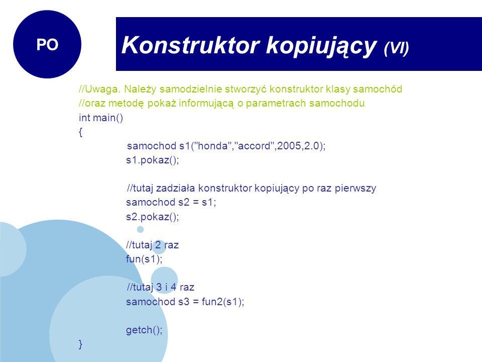 Konstruktor kopiujący (VI)