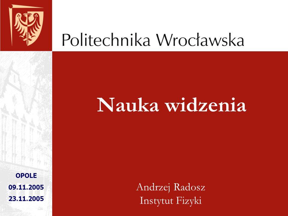 Andrzej Radosz Instytut Fizyki