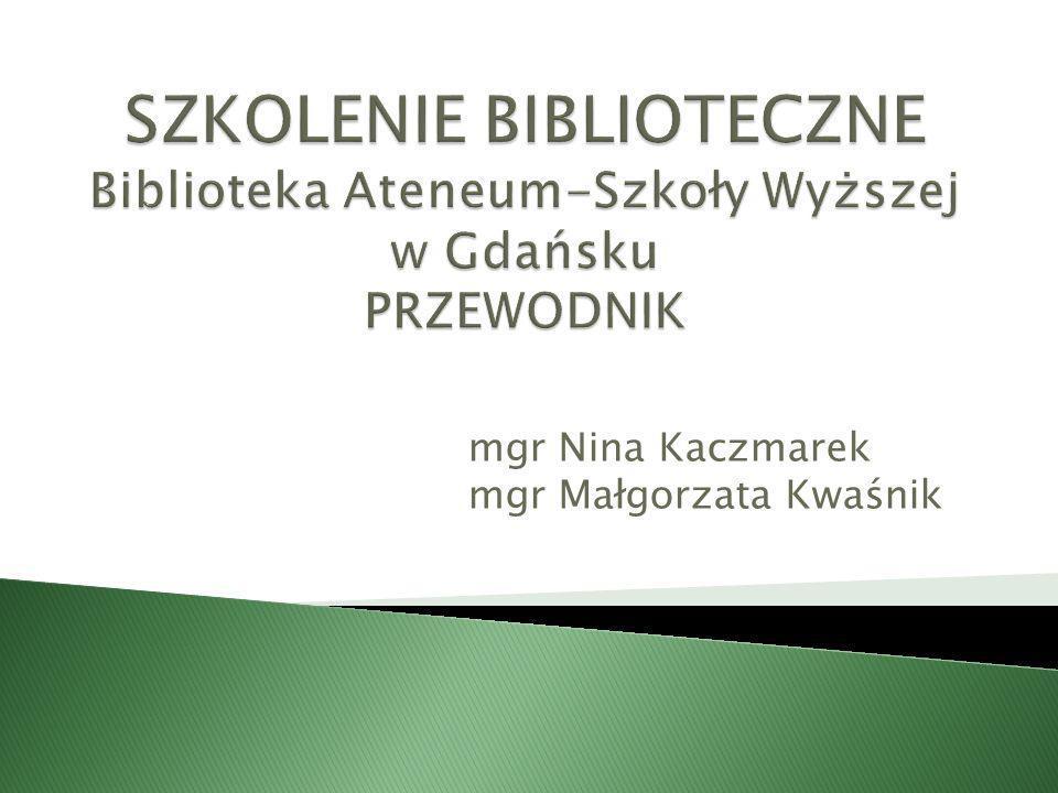 mgr Nina Kaczmarek mgr Małgorzata Kwaśnik