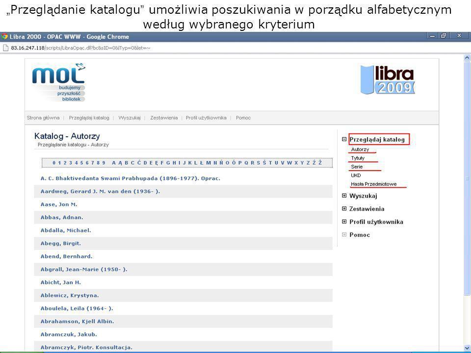 """""""Przeglądanie katalogu umożliwia poszukiwania w porządku alfabetycznym według wybranego kryterium"""