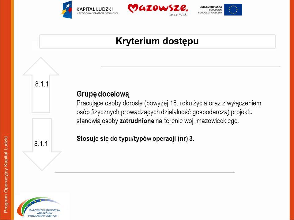 Kryterium dostępu Grupę docelową 8.1.1