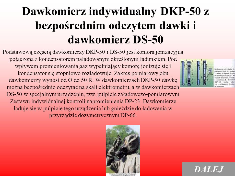 Dawkomierz indywidualny DKP-50 z bezpośrednim odczytem dawki i dawkomierz DS-50