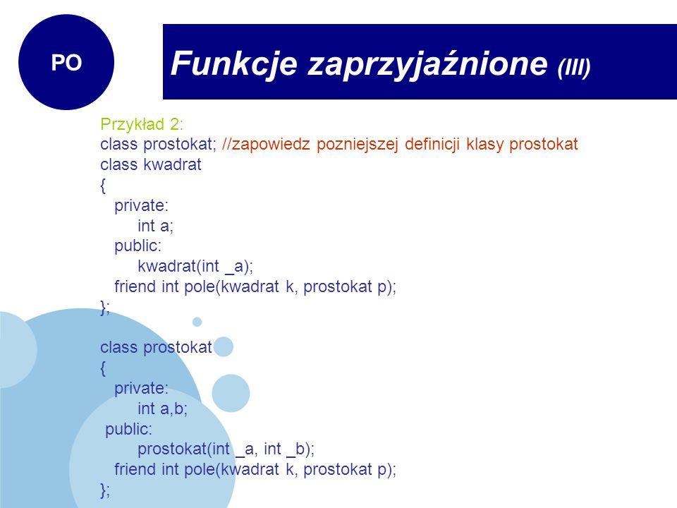 Funkcje zaprzyjaźnione (III)