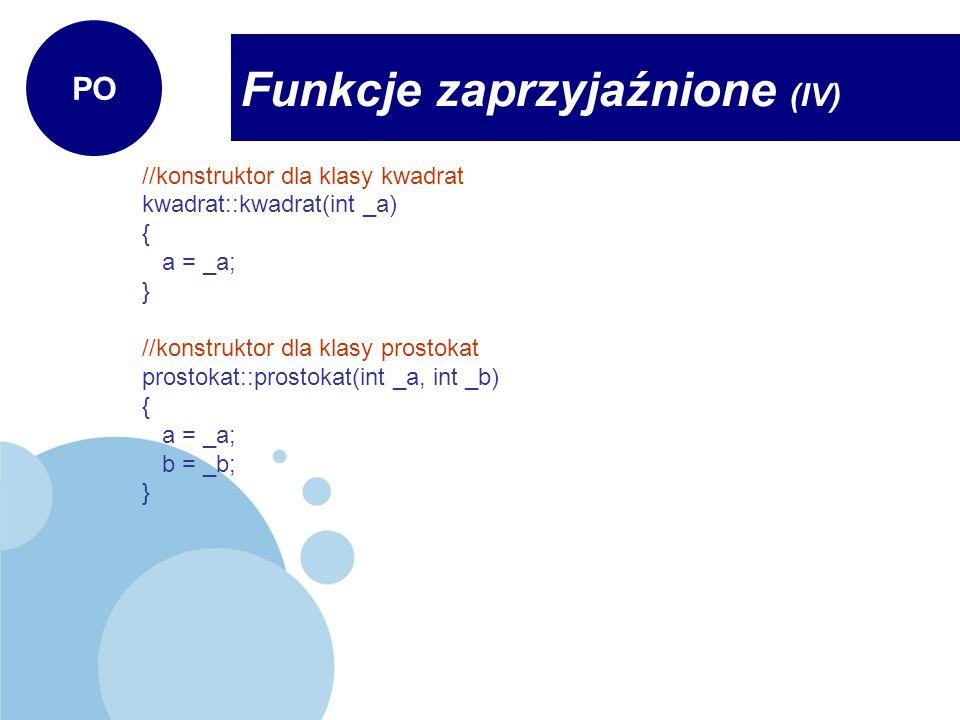 Funkcje zaprzyjaźnione (IV)