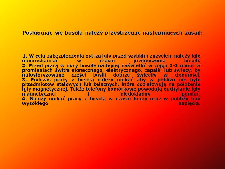 Posługując się busolą należy przestrzegać następujących zasad: