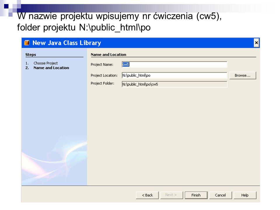 W nazwie projektu wpisujemy nr ćwiczenia (cw5), folder projektu N:\public_html\po