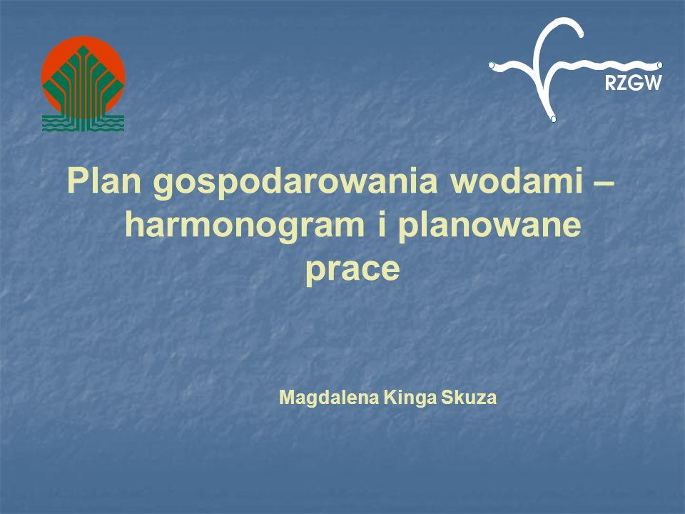 Plan gospodarowania wodami – harmonogram i planowane prace