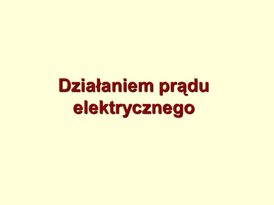 Działaniem prądu elektrycznego