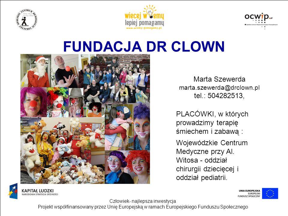 FUNDACJA DR CLOWN Marta Szewerda tel.: 504282513,
