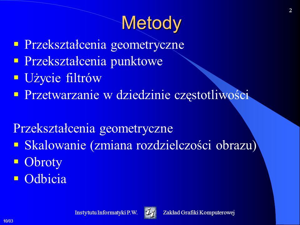 Metody Przekształcenia geometryczne Przekształcenia punktowe