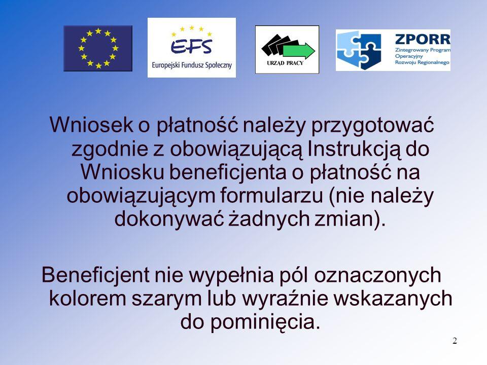 Wniosek o płatność należy przygotować zgodnie z obowiązującą Instrukcją do Wniosku beneficjenta o płatność na obowiązującym formularzu (nie należy dokonywać żadnych zmian).