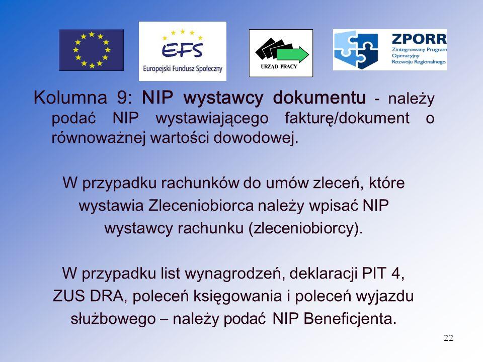 Kolumna 9: NIP wystawcy dokumentu - należy podać NIP wystawiającego fakturę/dokument o równoważnej wartości dowodowej.
