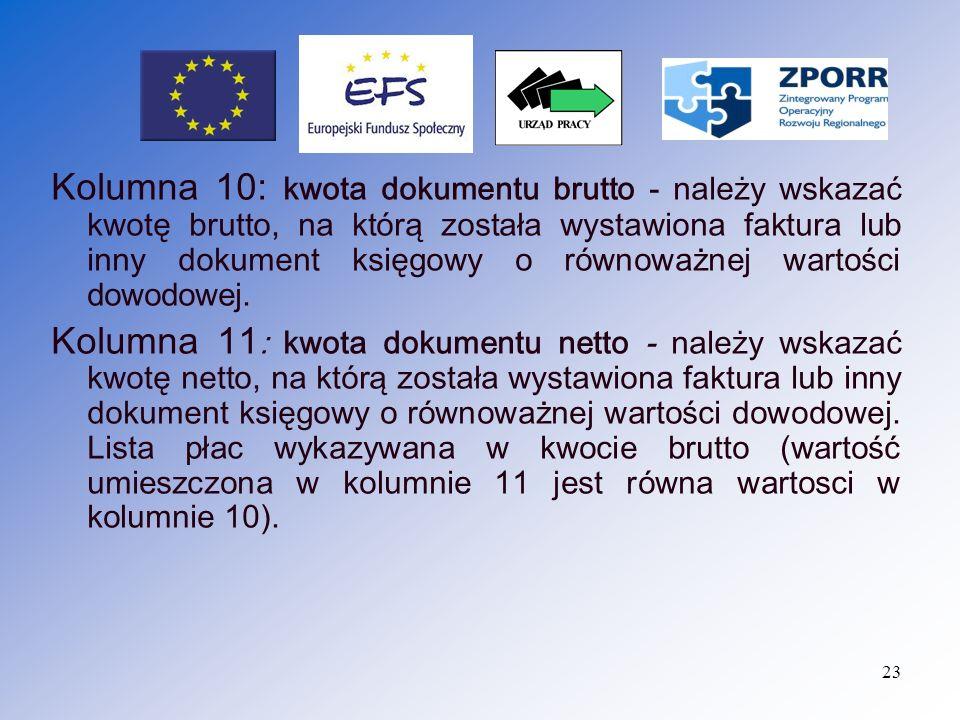 Kolumna 10: kwota dokumentu brutto - należy wskazać kwotę brutto, na którą została wystawiona faktura lub inny dokument księgowy o równoważnej wartości dowodowej.