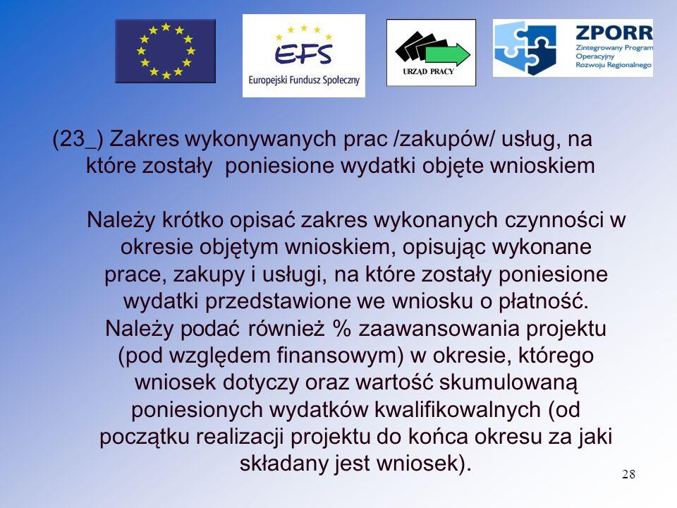 (23_) Zakres wykonywanych prac /zakupów/ usług, na które zostały poniesione wydatki objęte wnioskiem