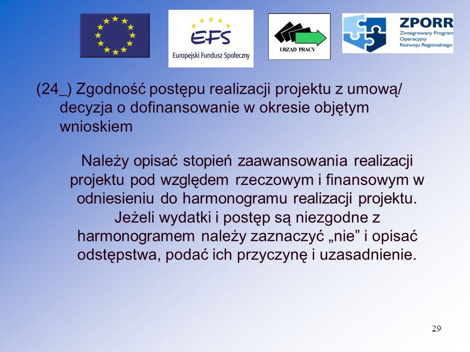 (24_) Zgodność postępu realizacji projektu z umową/ decyzja o dofinansowanie w okresie objętym wnioskiem