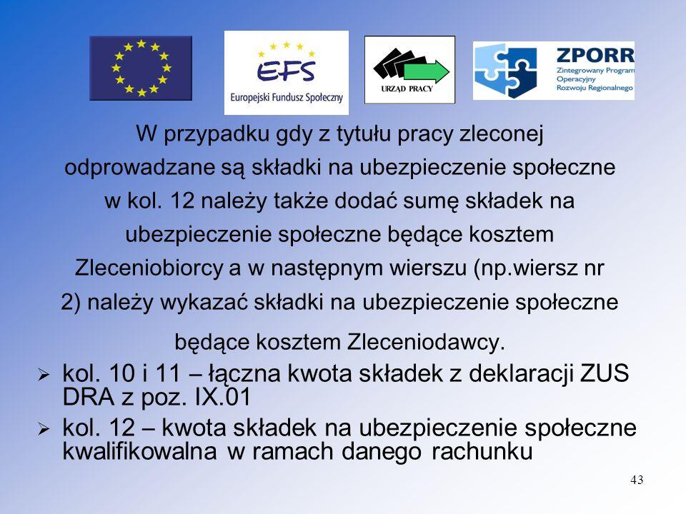 kol. 10 i 11 – łączna kwota składek z deklaracji ZUS DRA z poz. IX.01