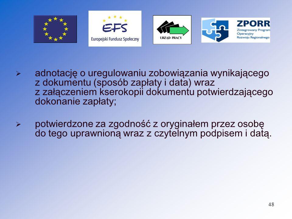 adnotację o uregulowaniu zobowiązania wynikającego z dokumentu (sposób zapłaty i data) wraz z załączeniem kserokopii dokumentu potwierdzającego dokonanie zapłaty;