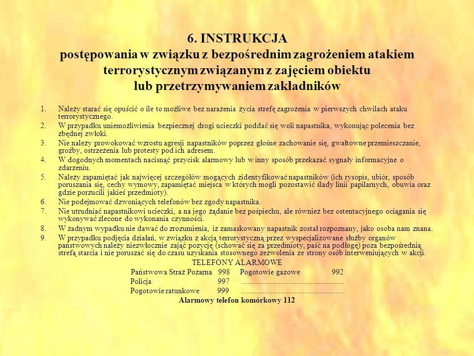 6. INSTRUKCJA postępowania w związku z bezpośrednim zagrożeniem atakiem terrorystycznym związanym z zajęciem obiektu lub przetrzymywaniem zakładników