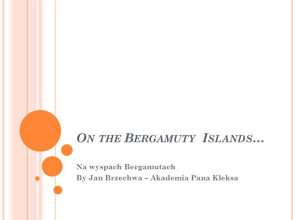 On the Bergamuty Islands…