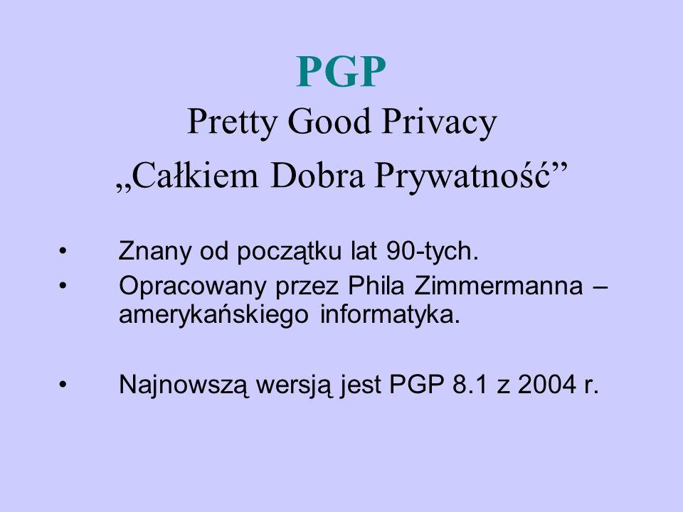 """PGP Pretty Good Privacy """"Całkiem Dobra Prywatność"""