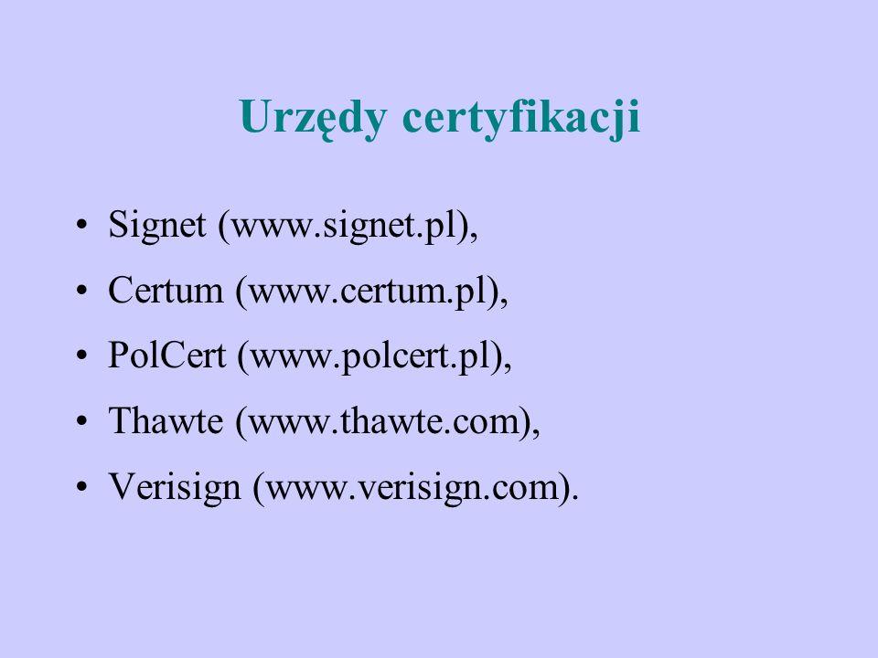 Urzędy certyfikacji Signet (www.signet.pl), Certum (www.certum.pl),