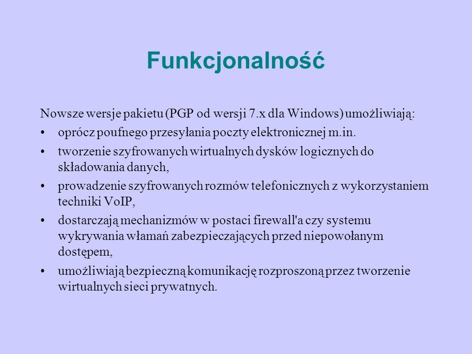 Funkcjonalność Nowsze wersje pakietu (PGP od wersji 7.x dla Windows) umożliwiają: oprócz poufnego przesyłania poczty elektronicznej m.in.