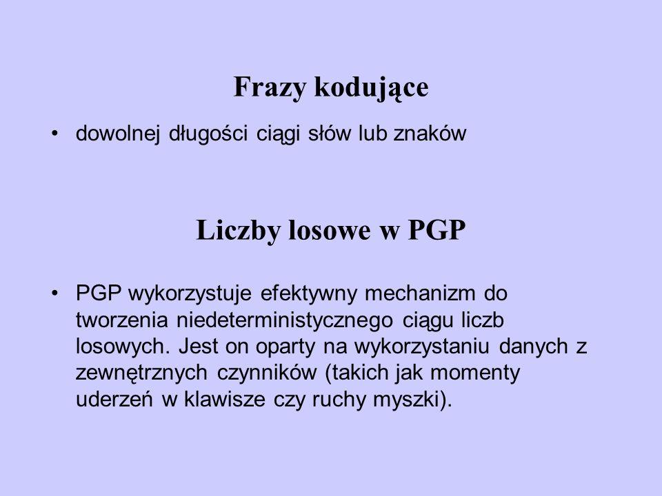 Frazy kodujące Liczby losowe w PGP