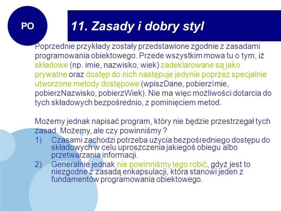 PO 11. Zasady i dobry styl. Poprzednie przykłady zostały przedstawione zgodnie z zasadami.